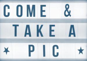 COME & TAKE A PIC